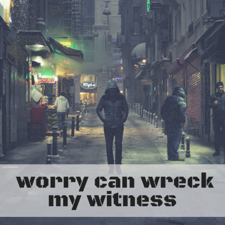 worry can wrecks my witness (1)